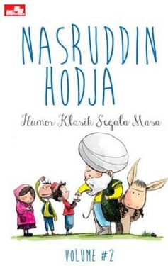 Nasruddin Hodja Volume #2 Humor Klasik Segala Masa