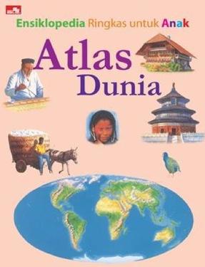 Ensiklopedia Ringkas untuk Anak: Atlas Dunia