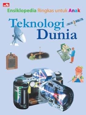 Ensiklopedia Ringkas untuk Anak: Teknologi Dunia