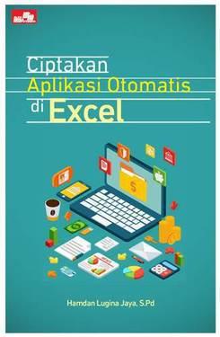 Ciptakan Aplikasi Otomatis di Excel