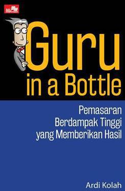 Guru in a Bottle: High Impact Marketing that Gets Results