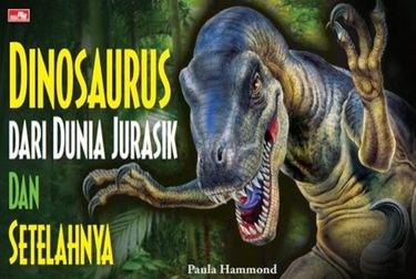 Dinosaurus dari Dunia Jurasik dan Setelahnya