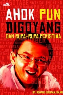 Ahok Pun Digoyang