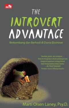 The Introvert Advantage - Berkembang dan Berhasil di Dunia Ekstrover Ed. 2016