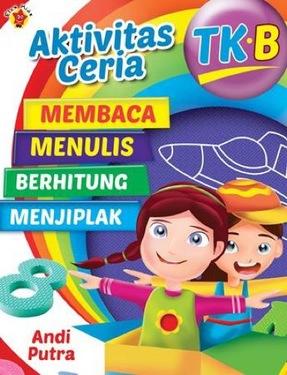 Aktivitas Ceria TK B. Membaca, Menulis, Berhitung dan menjiplak