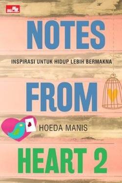 Notes from heart 2: Inspirasi untuk Hidup Lebih Bermakna