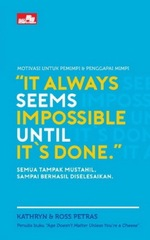 It Always Seems Impossible Until It`s Done