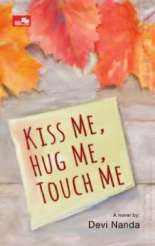 Kiss Me, Hug Me, Touch Me