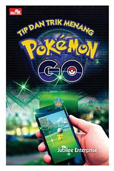 Tip dan Trik Menang Pokemon Go