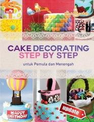 CAKE DECORATING Step By Step Untuk Pemula dan Menengah-UPDATED