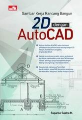Gambar Kerja Rancang Bangun 2D dengan AutoCAD