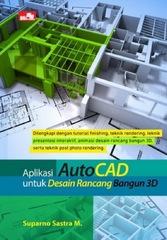 Aplikasi AutoCAD untuk Desain Rancang Bangun 3D