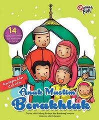 Kumpulan Cerita Anak Muslim Berakhlak