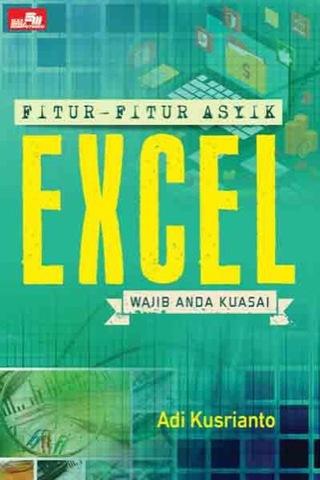 Fitur-Fitur Asyik Excel