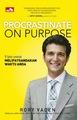 PROCRASTINATE on PURPOSE 5 Izin untuk Melipatgandakan Waktu Anda