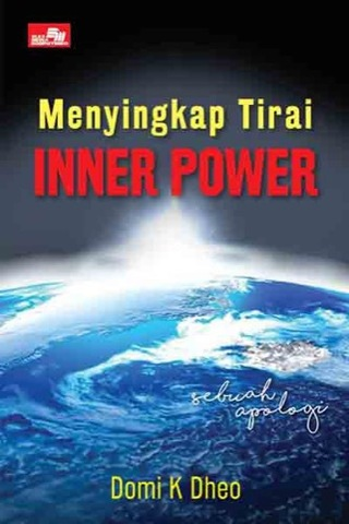 Menyingkap Tirai Inner Power: Sebuah Apologi