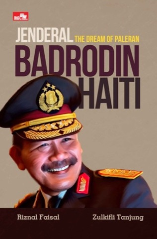 Jenderal Badrodin Haiti: The Dream  of Paleran