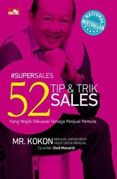 SUPERSALES - 52 TIP & TRIK SALES Yang Wajib Dikuasai Tenaga Penjual Pemula