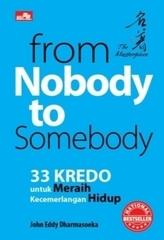 FROM NOBODY TO SOMEBODY 33 Kredo untuk Meraih Kecemerlangan Hidup