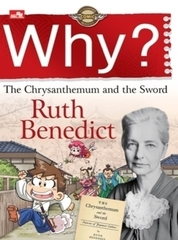Why? The Chrysanthemum and the Sword (Ruth Benedict)