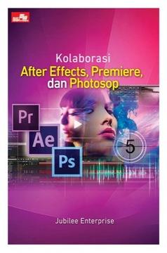 Kolaborasi After Effects, Premiere, dan Photoshop