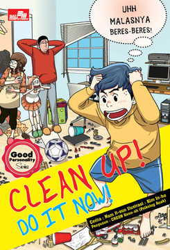 GOOD PERSONALITY SERIES - CLEAN UP! DO IT NOW!