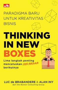 THINKING IN NEW BOXES - Paradigma Baru untuk Kreativitas Bisnis