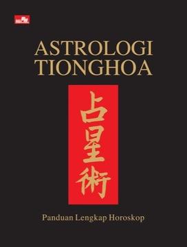 Astrologi Tionghoa Panduan Lengkap Horoskop
