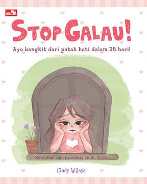 Stop Galau! Ayo bangkit dari patah hati dalam 28 hari!