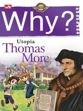 Why? Utopia (Thomas More)