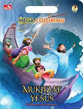 Mega Coloring Aku Anak Tuhan: Mukjizat Yesus