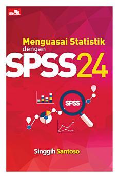 Menguasai Statistik dengan SPSS 24