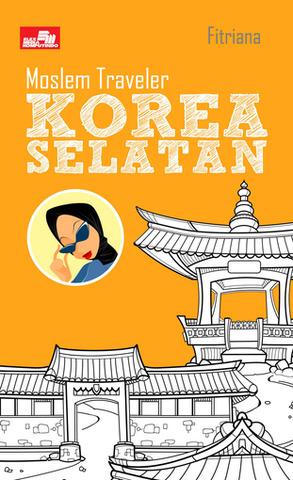 Moslem Traveler: Korea Selatan