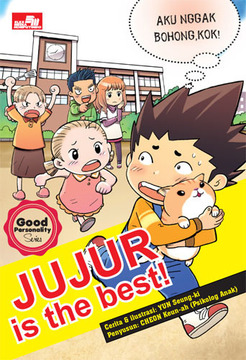 GOOD PERSONALITY SERIES: JUJUR IS THE BEST!