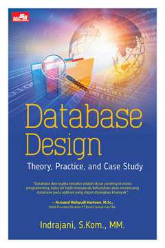 Database Design  - Theory,  Practice, and Case Study