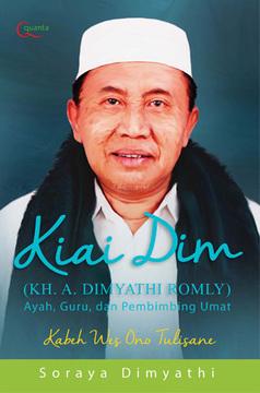 KH. A. Dimyathi Romly: Ayah, Guru, dan Pembimbing Umat
