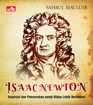 Isaac Newton Inspirasi untuk Hidup Lebih Bermakna