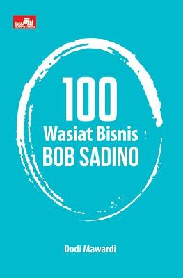 100 Wasiat Bisnis Bob Sadino