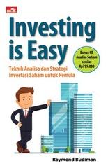Investing is Easy Teknik Analisa dan Strategi Investasi Saham untuk Pemula