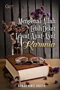 Mengenal Allah Lebih Dekat Melalui Ayat-Ayat Karunia