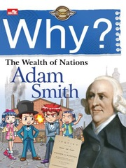 Why? The Wealth of Nations (Adam Smith)