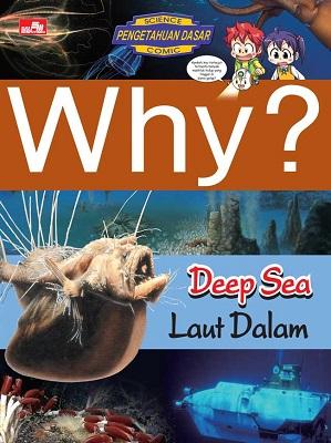 Why? Deep Sea