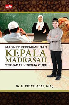 Magnet Kepemimpinan Kepala Madrasah Terhadap Kinerja Guru (Revisi)