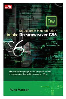 Solusi Tepat Menjadi Pakar Adobe Dreamweaver CS6