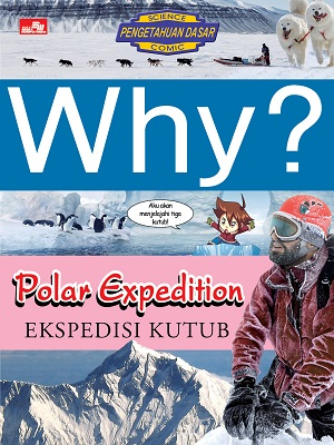 Why? Polar Expedition - Ekspedisi Kutub