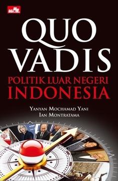 Quo Vadis Politik Luar Negeri Indonesia
