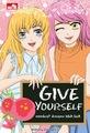 Give Yourself - Membuat Duniamu Lebih Baik