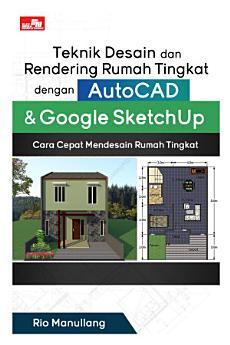 Teknik Desain dan Rendering Rumah Tingkat dengan AutoCAD & Google SketchUp