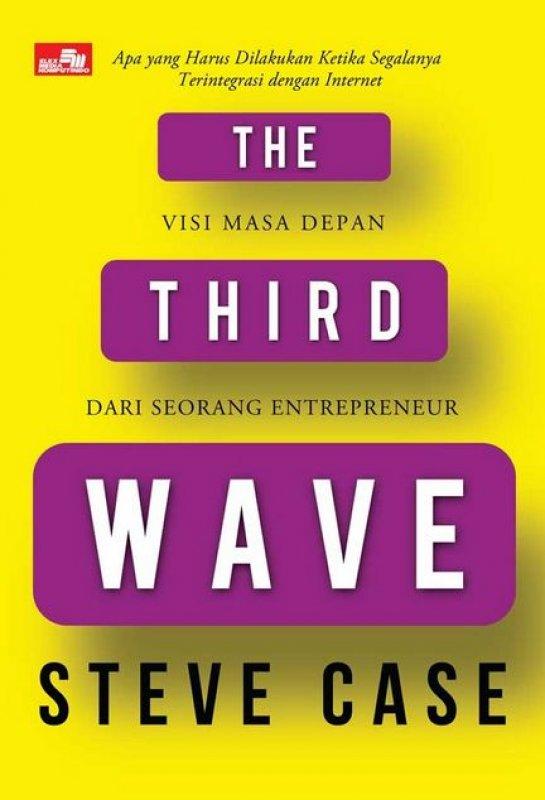 THE THIRD WAVE Visi Masa Depan dari Seorang Entrepreneur