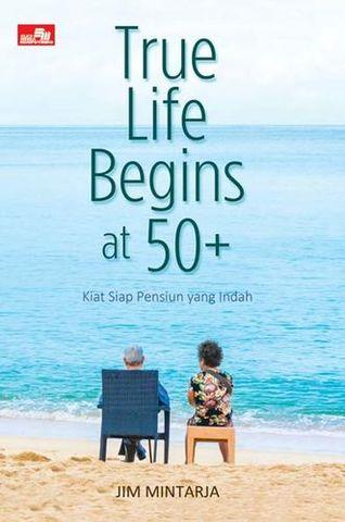 True Life Begins at 50+
